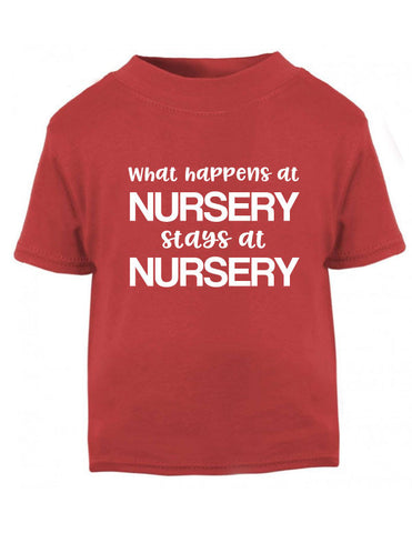 What Happens at Nursery T-shirt