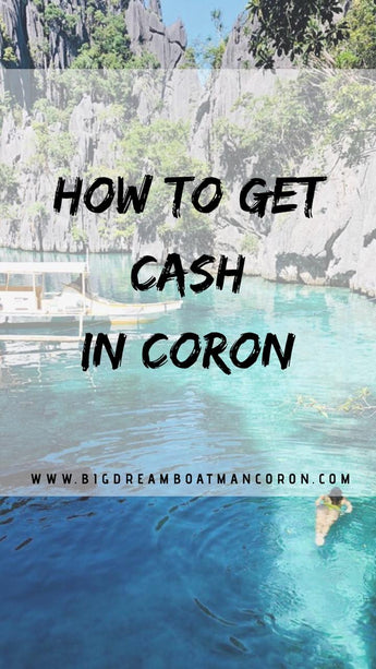 How to get Cash in Coron?