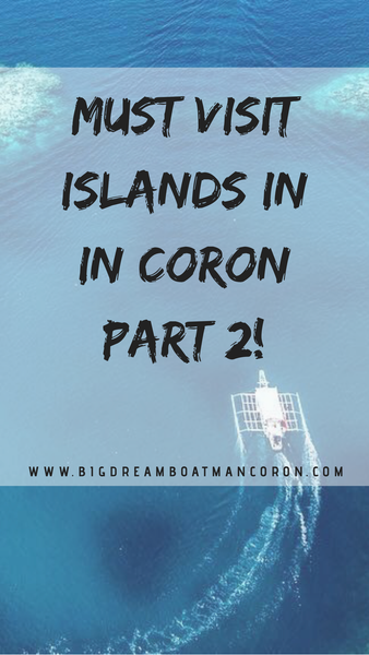 Must Visit Islands in Coron Part 2