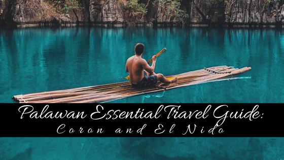 2019/2020 Palawan Essential Travel Guide: Coron & El Nido