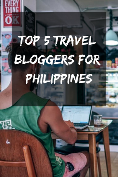 Top 5 Travel Bloggers for Philippines