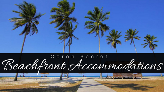 Coron Secret: Beachfront Accommodation in Coron