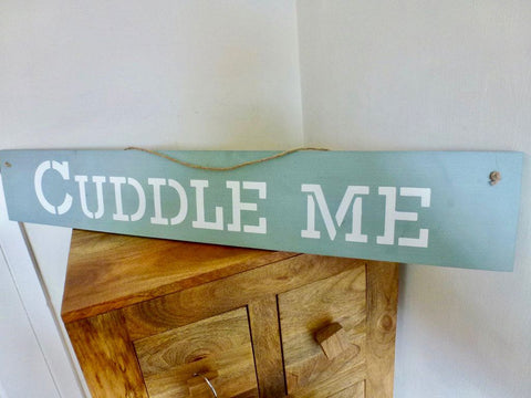 """Cuddle Me"" Wooden Sign - Annie Sloan Chalk Paint"
