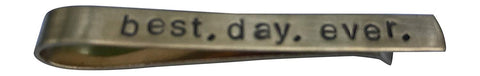 Hand Trades Best Day Ever tie Clip -Brass- Groom Gift - Groomsman Gift - Wedding - Gift for Men