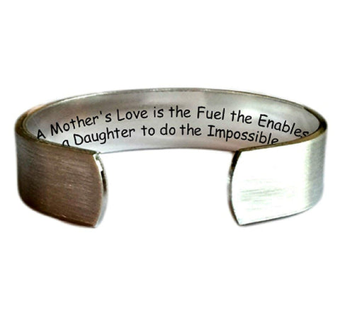 "Hand Trades A Mother's Love is The Fuel That Enables a Daughter to do The Impossible - 1/2"" Cuff Bracelet Brush Textur"