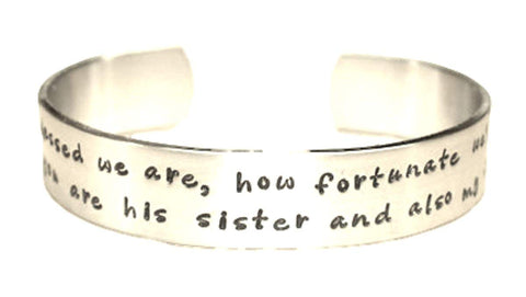 "Sister-in-law Gift/Friendship Gift""How blessed we are, how fortunate we've been, for you are his sister and also my friend.'"