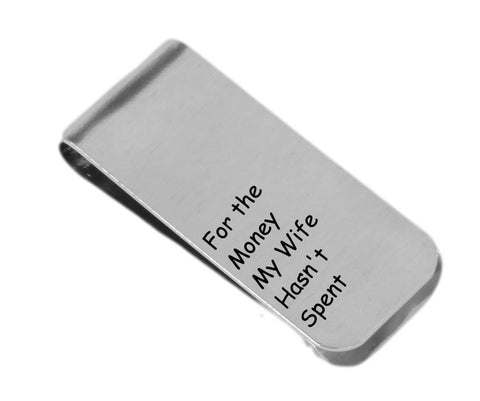 For the Money My Wife Hasn't Spent - Personalized Money Clip - Aluminum Money Clip