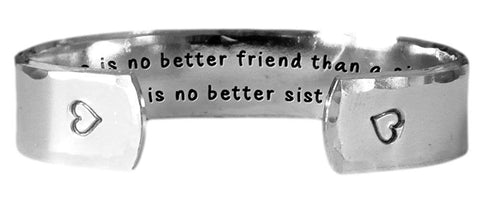 There Is No Better Friend Than a Sister, and There Is No Better Sister Than You.