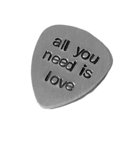 Aluminum Guitar Pick Traditional style - Personalized customized Hand Stamped hammered guitar pick - all you need is love - Best Gift for musician
