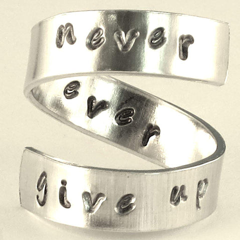 NEVER EVER GIVE UP - Adjustable Twist Wrap Aluminum Ring - Handed Stamped