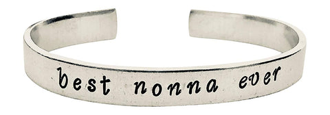 Best Nona Ever - Cuff Bracelet, Hand Stamped Bracelet, Mom, Wife, Mother's Day, Grandma Gift