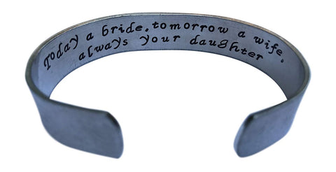 Today a Bride, Tomorrow a Wife, Always Your Daughter - Hand Stamped Bracelet - Mother of The Bride Jewelry - Mother Daughter Jewelry - Wedding