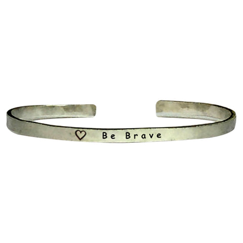 "Be Brave - Cuff Bracelet Jewelry Hand Stamped 1/4"" Smooth Texture Aluminum"