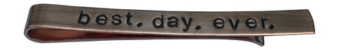 Hand Trades Best Day Ever tie Clip -Copper- Groom Gift - Groomsman Gift - Wedding - Gift for Men