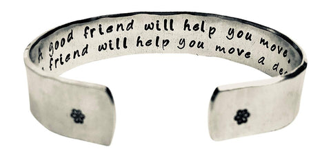 A Good Friend Will Help You Move. A Best Friend Will Help You Move a Dead Body. - Hand Stamped Aluminum Cuff Bracelet Funny Gift