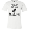 CAUGHT THE TRAVEL BUG TEE
