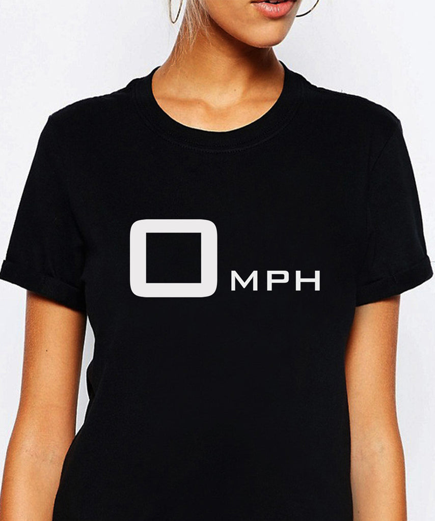 0 MPH T-Shirt - Cuppa Tee Store