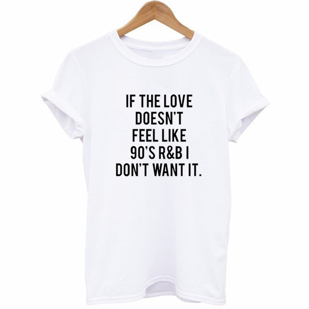 If The Love Doesn't Feel Like 90's R&B T-Shirt - Cuppa Tee Store
