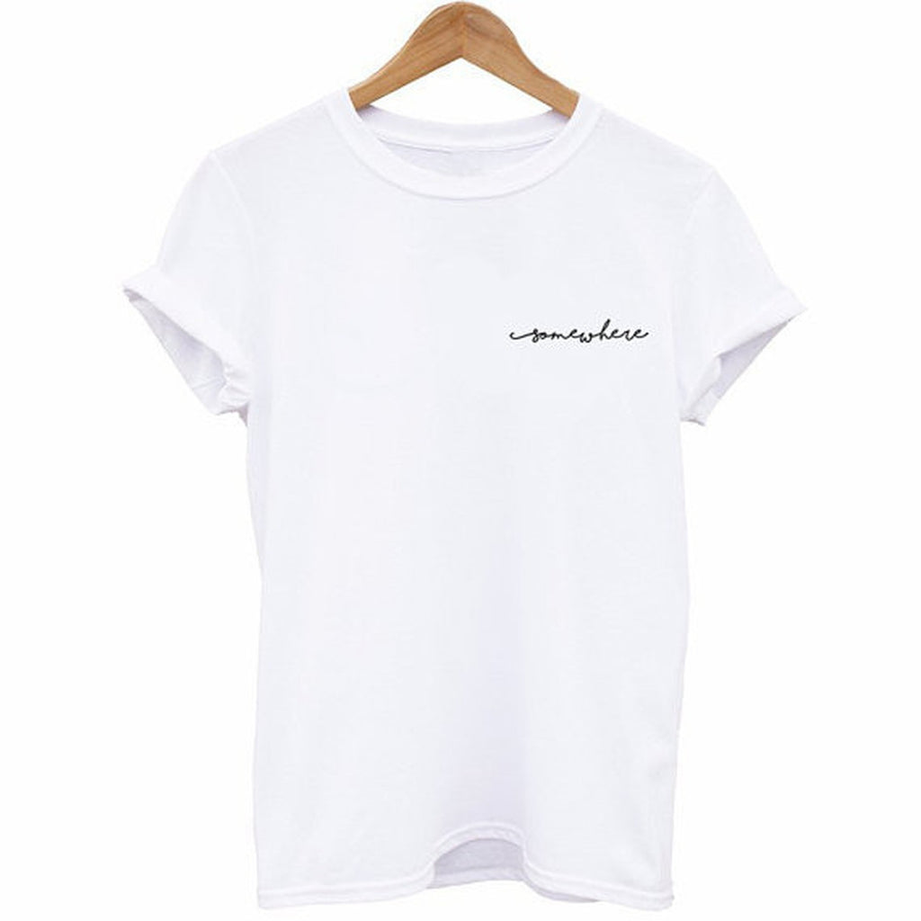 Somewhere (Cursive) T-Shirt - Cuppa Tee Store