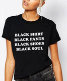 Black Shirt Black Pants Black Shoes Black Soul T-Shirt - Cuppa Tee Store