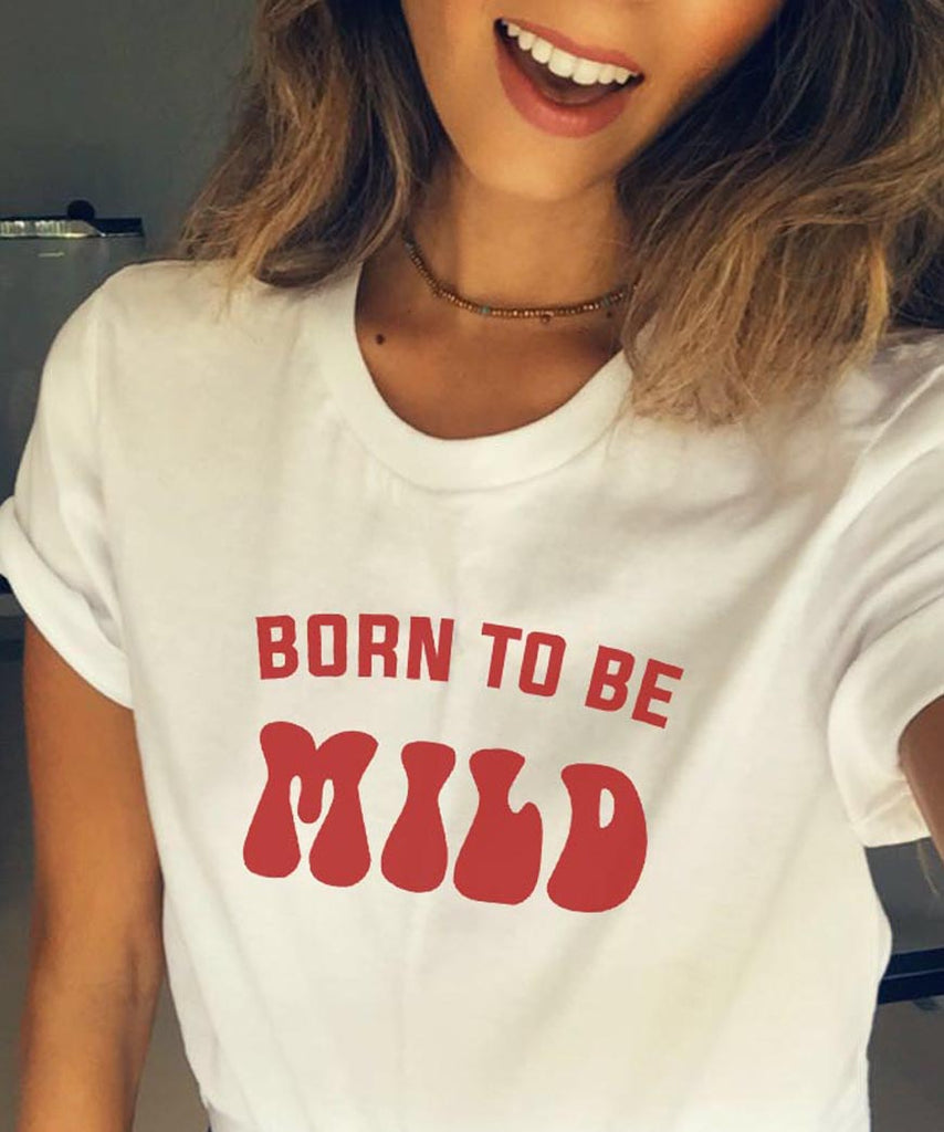 Born To Be Mild T-Shirt - Cuppa Tee Store