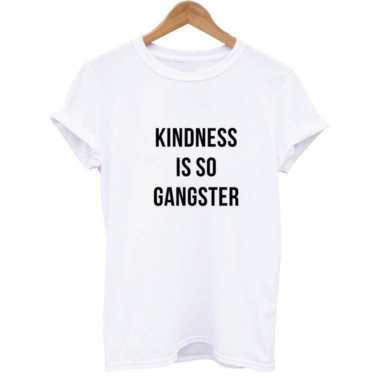 Kindness Is So Gangster T-Shirt - Cuppa Tee Store