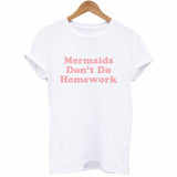 Mermaids Don't Do Homework T-Shirt - Cuppa Tee Store