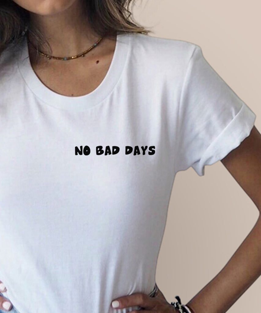 No Bad Days T-Shirt - Cuppa Tee Store