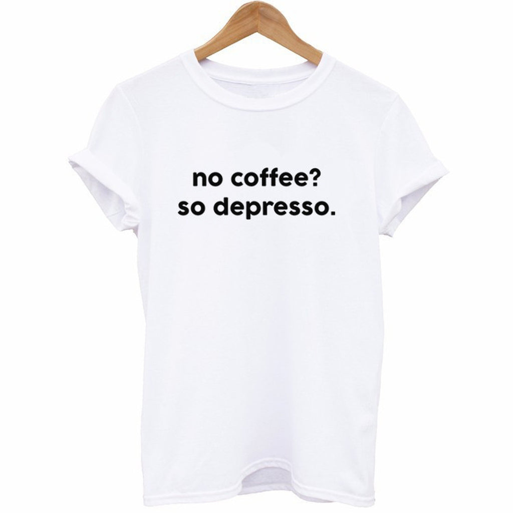 No Coffee? So Depresso T-Shirt - Cuppa Tee Store