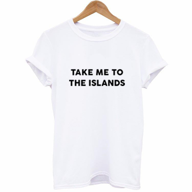 Take Me To The Islands T-Shirt
