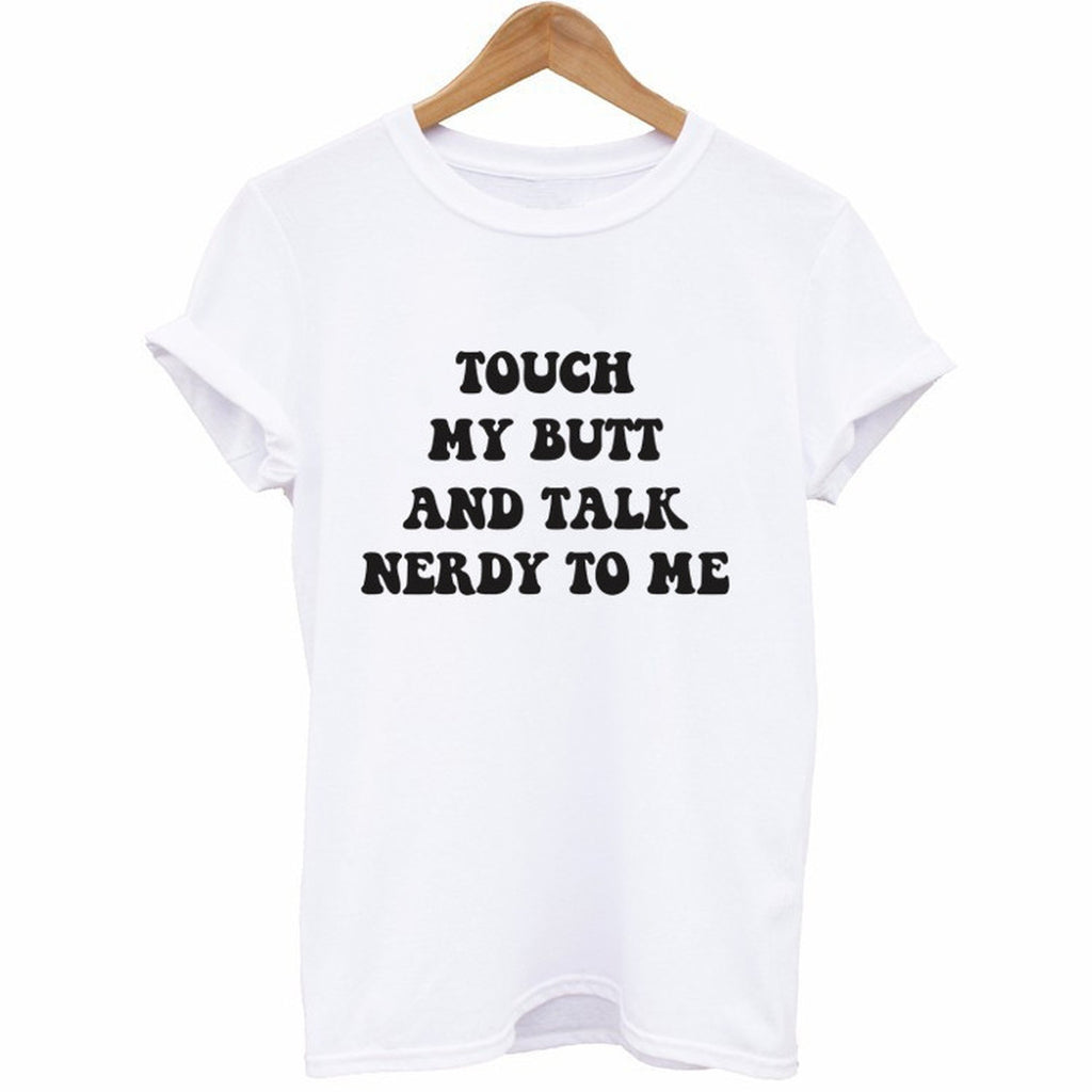 Touch My Butt And Talk Nerdy To Me T-Shirt - Cuppa Tee Store