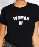 Woman Up T-Shirt - Cuppa Tee Store