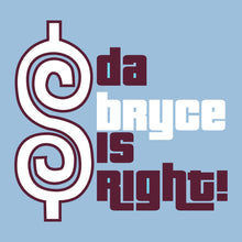 Bryce is Right Mens/Unisex T-Shirt