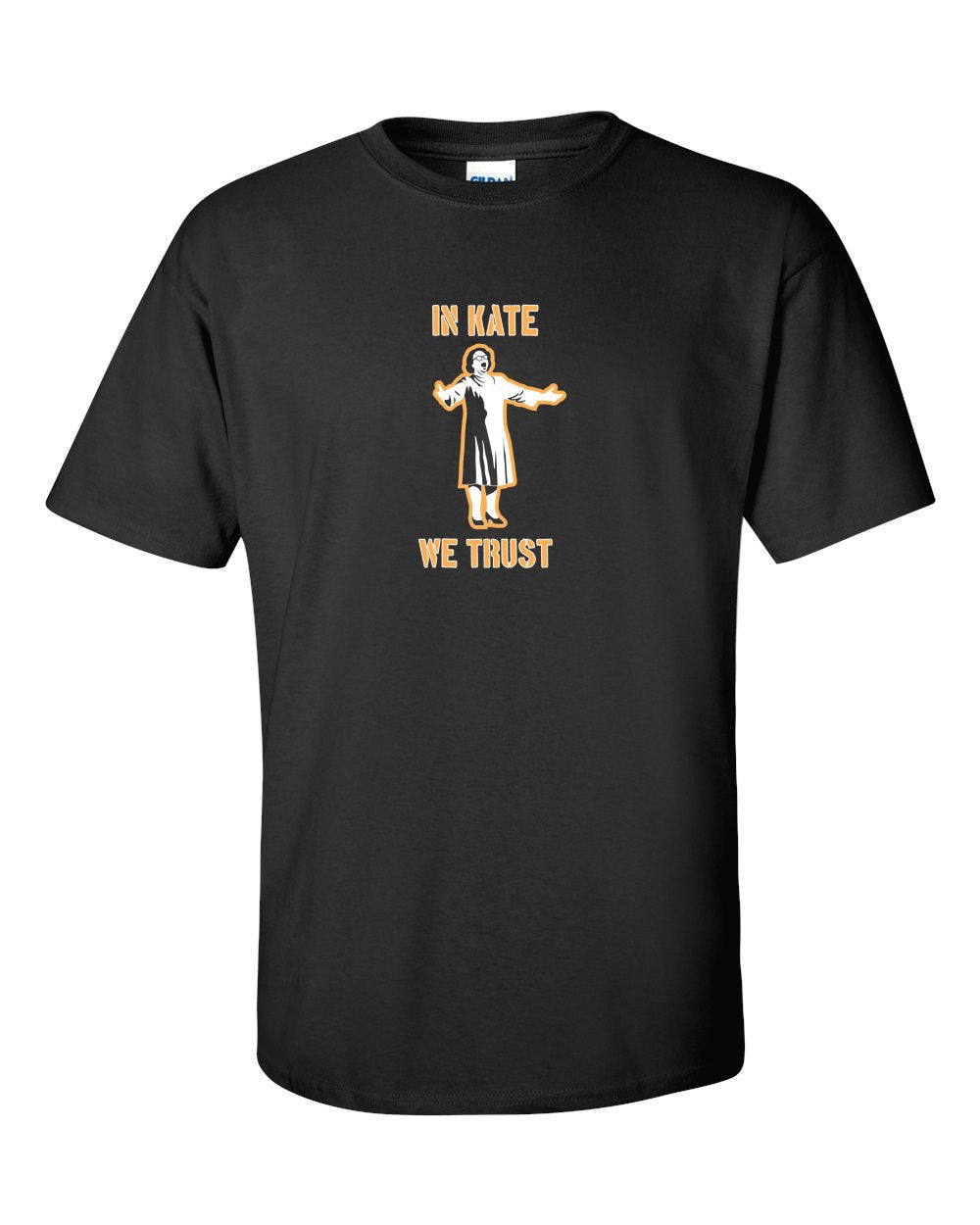 In Kate We Trust Mens/Unisex T-Shirt