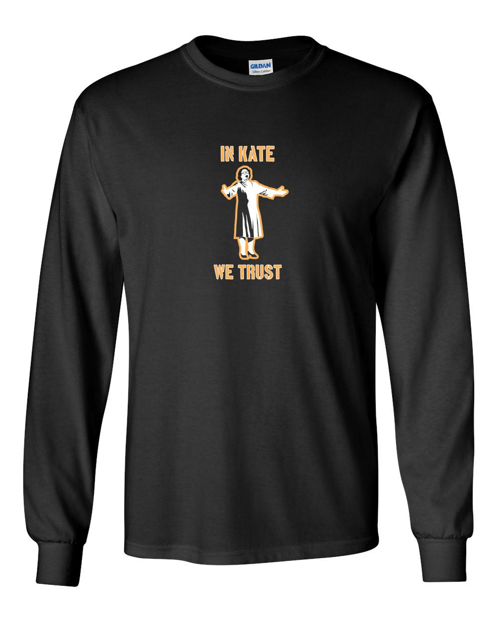 In Kate We Trust MENS Long Sleeve Heavy Cotton T-Shirt