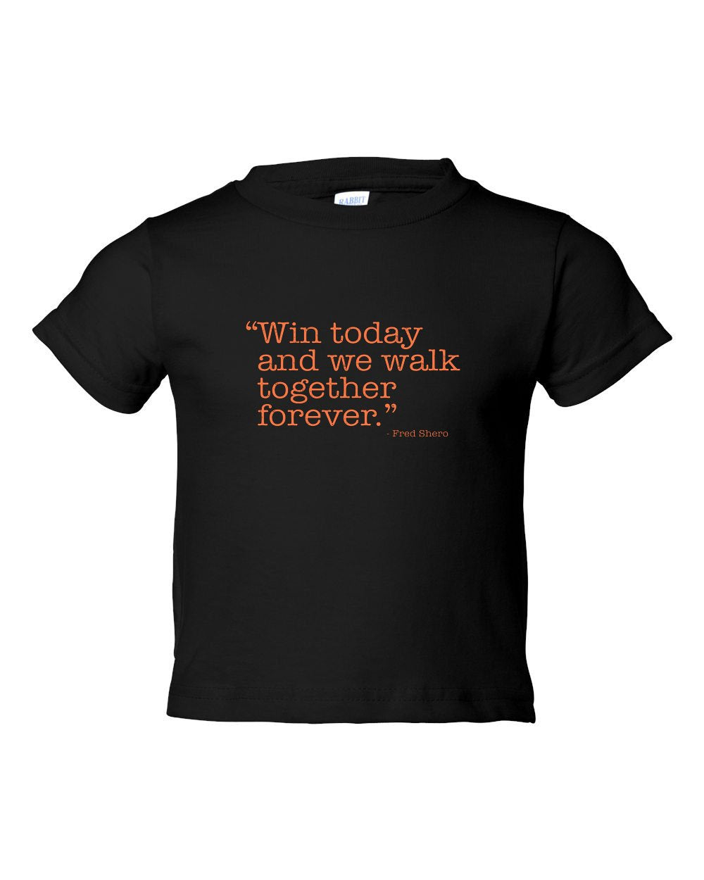 Win Today TODDLER T-Shirt