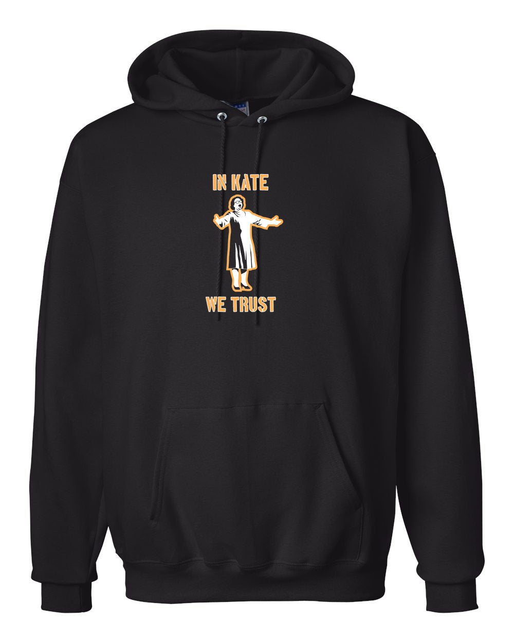 In Kate We Trust Hoodie