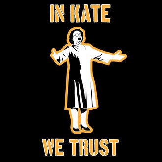 In Kate We Trust