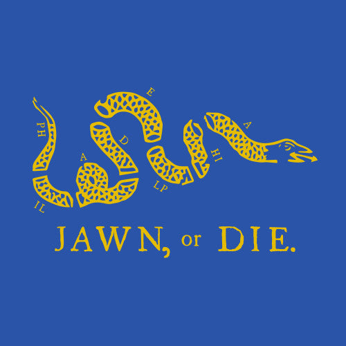Jawn, Or Die.  Philly Flag
