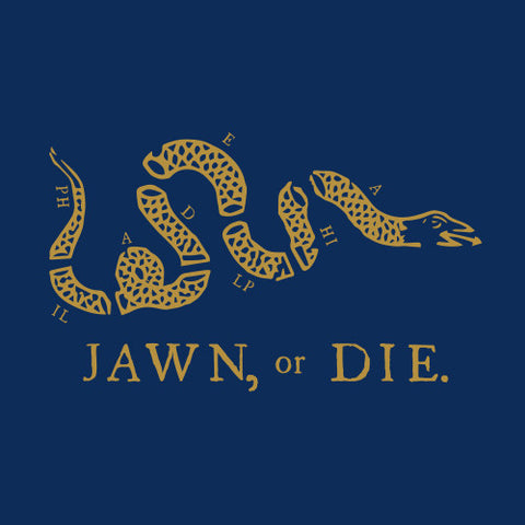 Jawn, or Die.  Union