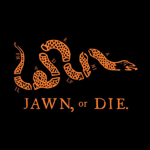 Jawn, or Die.  Flyers Orange