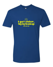 I Get Older Mens/Unisex T-Shirt