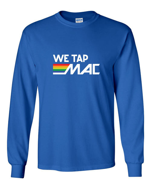 We Tap Mac MENS Long Sleeve Heavy Cotton T-Shirt