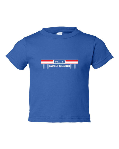 Welcome to NE Philly TODDLER T-Shirt