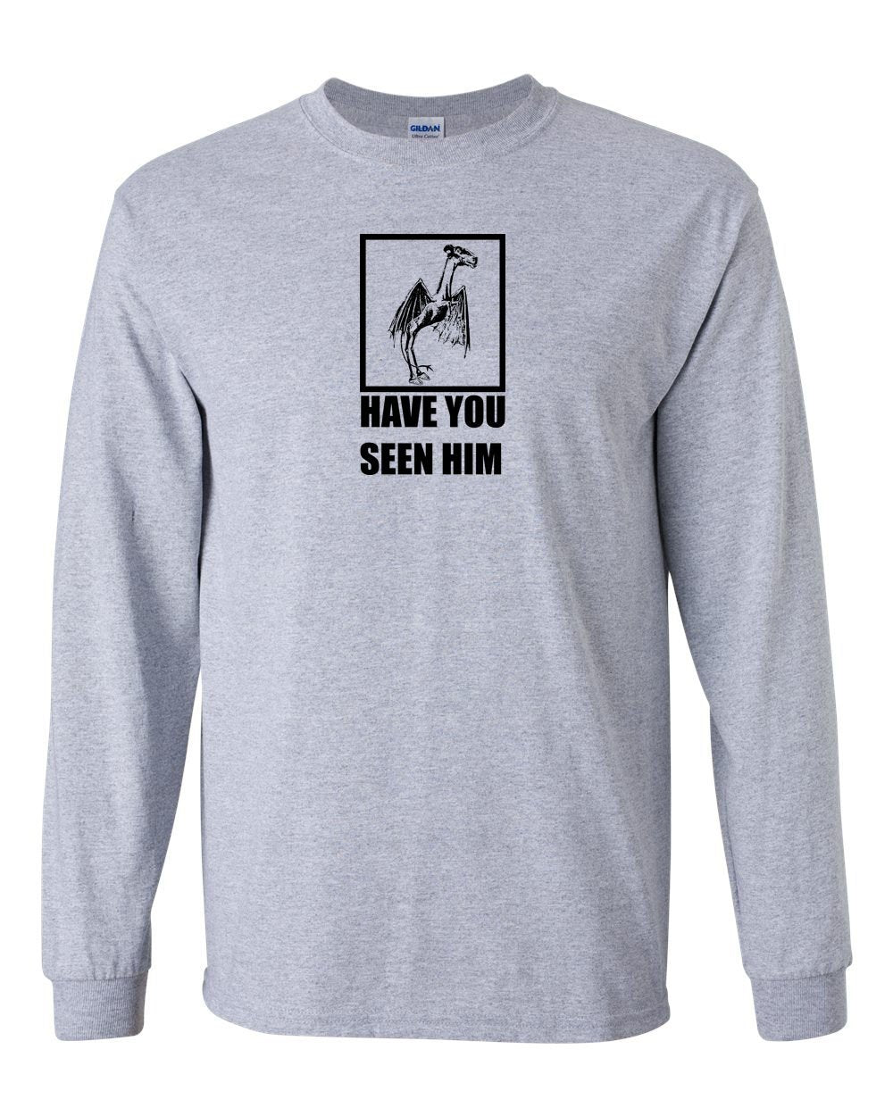 Have You Seen Him? MENS Long Sleeve Heavy Cotton T-Shirt