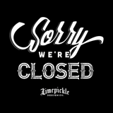 Sorry. We're Closed