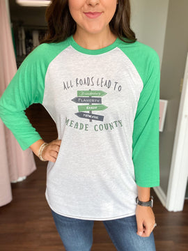 PRE ORDER All Roads Lead To Meade County Raglan ENDS 7/24