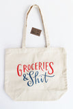 Groceries & Sh!t Tote Bag