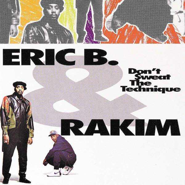 Eric B & Rakim - Don't Sweat the Technique (2018 Re-Issue)