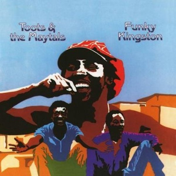 Toots & The Maytals - Funky Kingston (2019 Reissue)